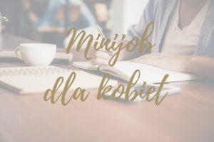 Read more about the article 10 POMYSŁÓW NA MINIJOB DLA KOBIET [w środku PDF do pobrania!]
